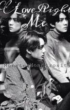Love Me Right (SEKAI ) (KaiHun) (boyxboy) by Monstermonstrosity12