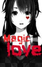 Магия любви. by KisKis1616