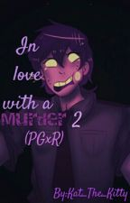 In Love With A Murder 2 (Purple Guy x Reader) Discontinued  by Kat_The_Kitty