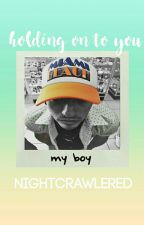 Holding On To You. (Josh Dun Fanfiction) [DISCONTINUED] by nightcrawlered