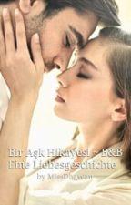 Bir Aşk Hikayesi ~ B&B❤ (Eine Liebesgeschichte) #Wattys2016 by MissDhawan