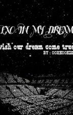 EXO IN MY DREAM (EXO FF) by oohkookie