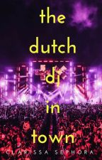 The Dutch DJ In Town (Martin Garrix FanFic) by kristiegarritsen