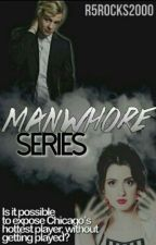 Manwhore Series (Raura Revised) by daddyross