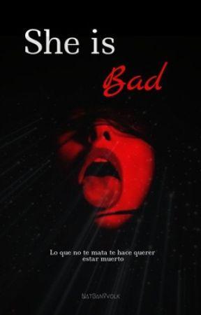 She is Bad (PAUSADA) by MissLadySnow