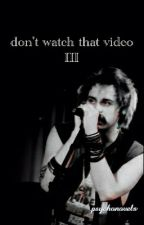 don't watch that video III // michael clifford by psychonovels