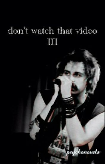 don't watch that video III // michael clifford