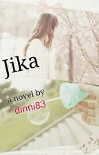 Jika (completed) by Dinni83