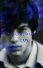 What if Cinderella was a boy by LeahCollins14