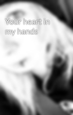 Your heart in my hands by XxJackson_is_hereXx