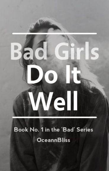 Bad Girls Do It Well ||Slow Updates||