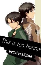 This is too Boring!! [Ereri] BoyX Boy by TaiyakiOishi