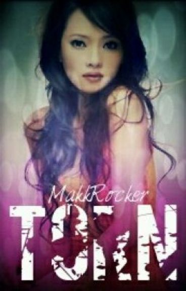 Torn (Zayn Malik Fanfiction) *EDITING*