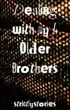Dealing with my 4 Older Brothers by strictlystories