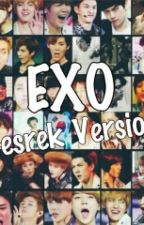 EXO GESREK VERSION by exoxorowl12