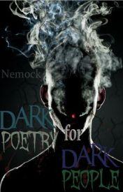 Dark Poetry for Dark People by Nemock