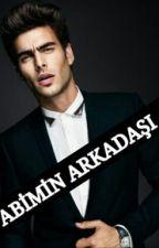 ABİMİN ARKADAŞI by ssssssessizzzzz