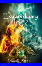 S1: Extraordinary Volume III by Bloody_Rain1
