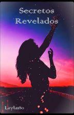 Secretos Revelados by layla180