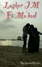 LASKAR JM fi Ma'had by LianatulQotifah