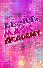 Black Magic Academy(On Hold) by trishtan826