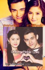 """Unforgettable Love"" - Kimxi  #Wattys2015 #TNTPanalo by AdikSayoKimXi"