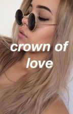 Crown Of Love by dreamer0101