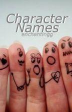 Character Names by enchantingg