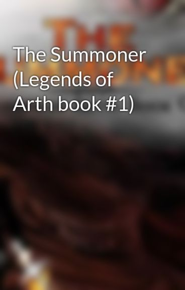 The Summoner (Legends of Arth book #1) by RandyMassey