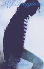 MJ Imagines. by i_love_applehead_