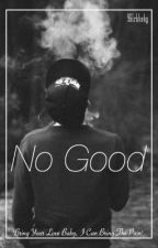 No Good | Luke Hemmings A.U by 96lrhbaby