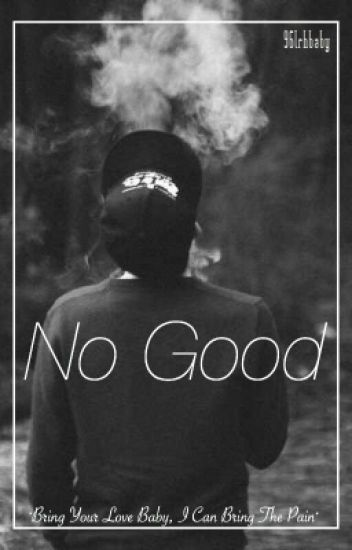 No Good | Luke Hemmings A.U (Currently being rewritten)