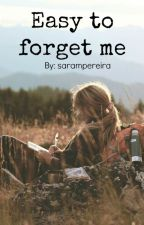Easy to Forget me by sarampereira