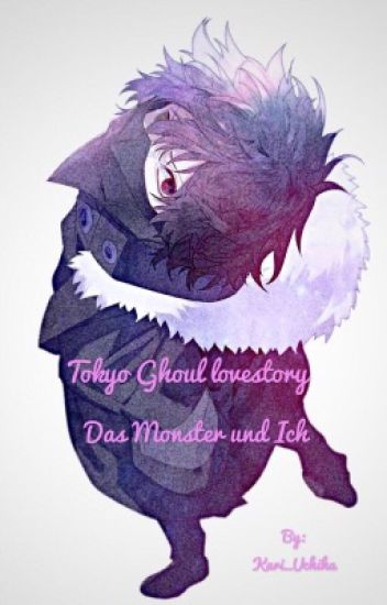 ~Das Monster und Ich~ [Tokyo Ghoul Lovestory]