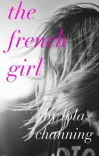 the french girl by LolaChanning90