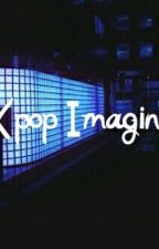 Kpop Imagines by chaaazman_