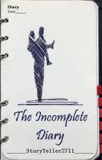 The Incomplete Diary by StoryTeller2711