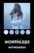 Worthless || A Shawn Mendes Fanfiction by NotMendess