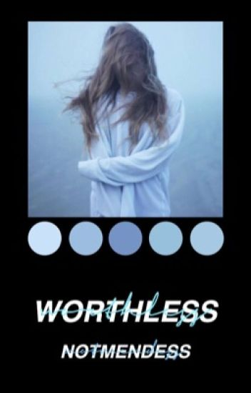 Worthless || A Shawn Mendes Fanfiction