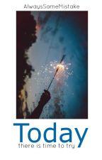 Today. by AlwaysSameMistake