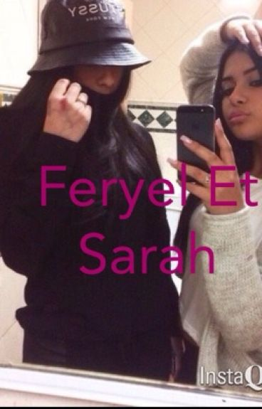 Sarah&Feryel: soeurs opposées à jamais.