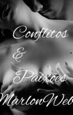 Conflitos & Paixões by MaiconMarlonCarvalho