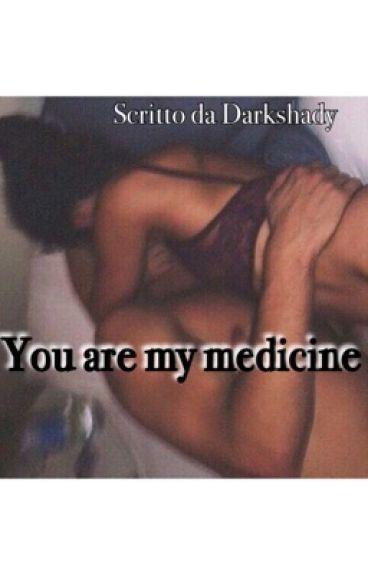 You are my medicine. (In revisione)