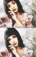 Melanie Martinez Lyrics by awkwardlyari