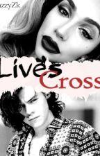 Lives Cross >> H.S<< by lXxxoxoxxXl