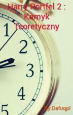 Harry Portfel 2: Kamyk Teoretyczny by Dafuqpl