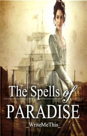 The Spells of Paradise by _WriteMeThis_