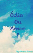 Ódio ou amor? by PanteraSantana
