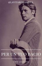 Swiss Lover Series [2] : PER UN TUO BACIO by lavitaromantica