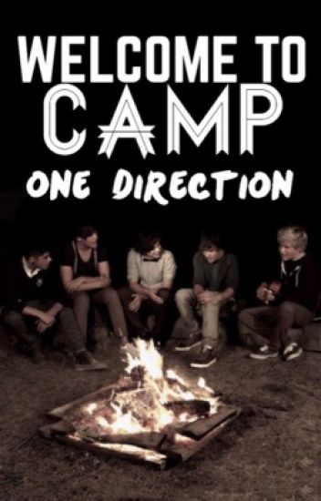 Welcome to camp: One Direction.